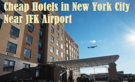 Cheap Hotels in New York City Near JFK Airport