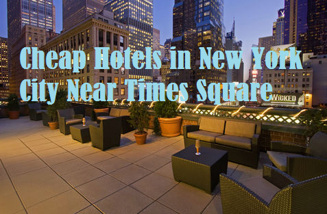 Cheap Hotels in New York City Near Times Square