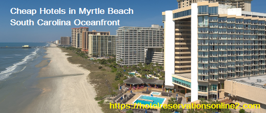 Cheap Hotels in Myrtle Beach South Carolina Oceanfront