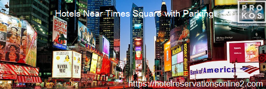 Hotels Near Times Square with Parking