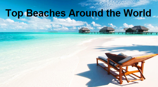 Top Beaches Around the World