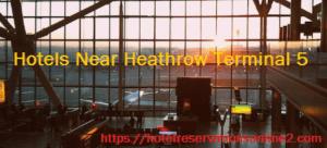 Hotels Near Heathrow Terminal 5