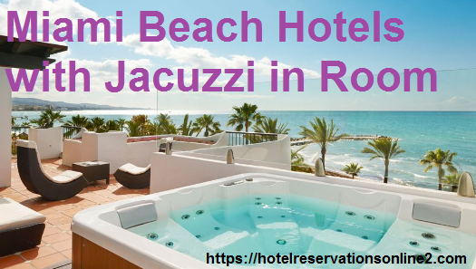 Miami Beach Hotels with Jacuzzi in Room