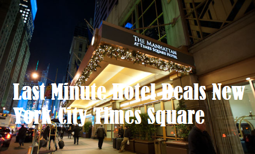 Last Minute Hotel Deals New York City Times Square