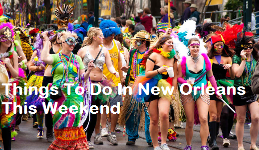 Things To Do In New Orleans This Weekend