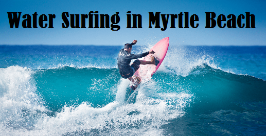 Water Surfing in Myrtle Beach