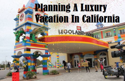 Planning A Luxury Vacation In California
