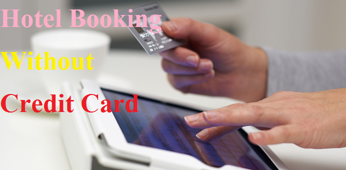 Hotel Booking Without Credit Card