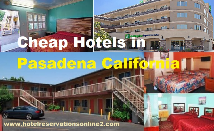 Cheap Hotels in Pasadena California