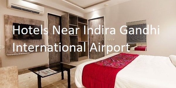 Cheap Hotels Near Indira Gandhi International Airport